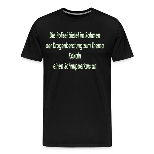 Kokain Schnupperkurs Polizei - Männer Premium T-Shirt