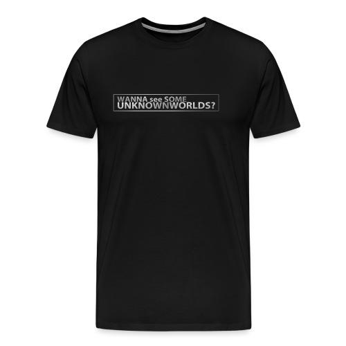Wanna see some UnknownWorlds? - Männer Premium T-Shirt