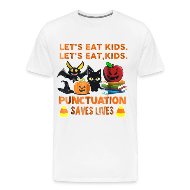 Let's eat kids punctuation saves lives shirt