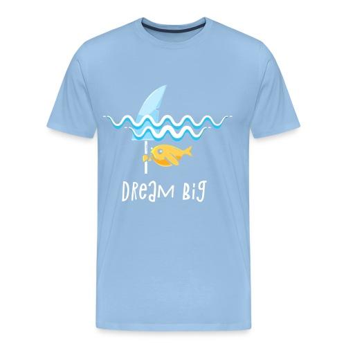 Dream big is shark - Men's Premium T-Shirt
