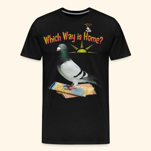 Which Way is Home - Men's Premium T-Shirt