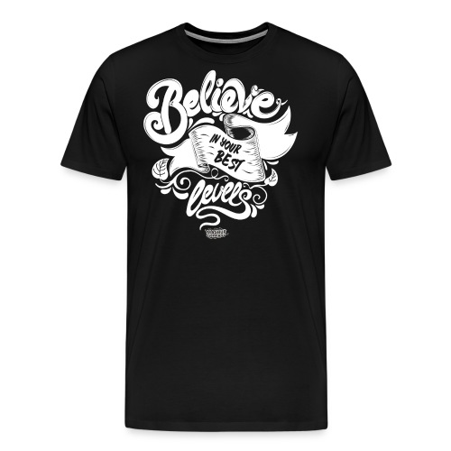 Believe in your best levels 2016 Shirt Men - Männer Premium T-Shirt
