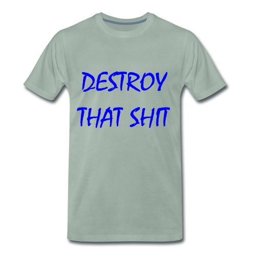 DestroyThatSh ** _ blue - Men's Premium T-Shirt