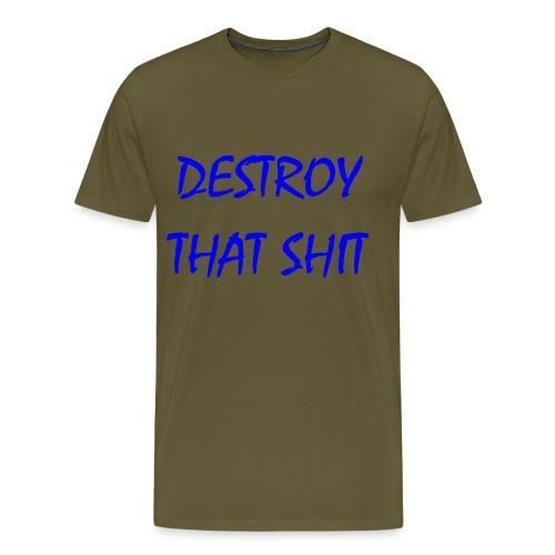 DestroyThatSh ** _ blue - Men's Premium T-Shirt