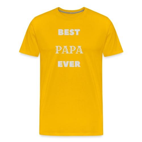 Best Papa Ever - T-shirt Premium Homme