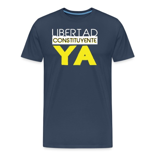 Libertad Consituyente ¡YA! - Camiseta premium hombre