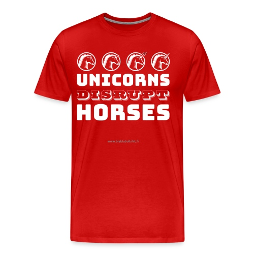 Unicorns Disrupt Horses - T-shirt Premium Homme