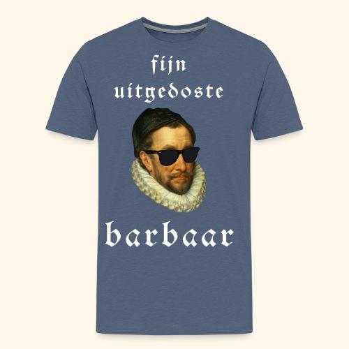 Fijn Uitgedoste Barbaar - Mannen Premium T-shirt