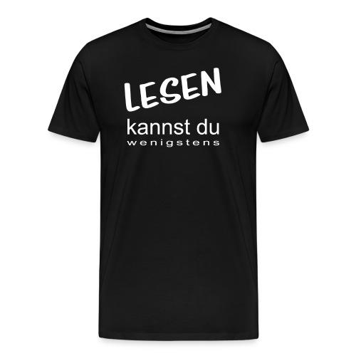 Lesen-kannst-du-wenigstens - Männer Premium T-Shirt