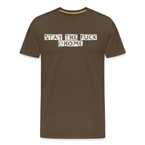 stay the fuck @home - Männer Premium T-Shirt