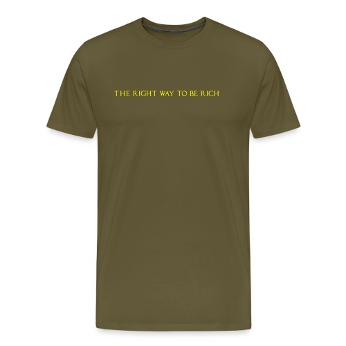 The right way to be rich - T-shirt Premium Homme