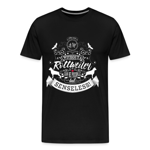 A life without a Rottweiler (White edition) - Männer Premium T-Shirt