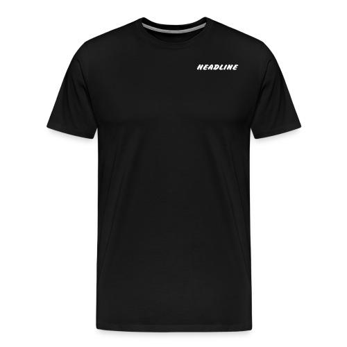 Schriftzug HEADLINE - Männer Premium T-Shirt