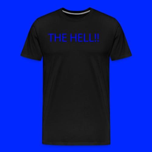 THE HELL!! - Premium-T-shirt herr