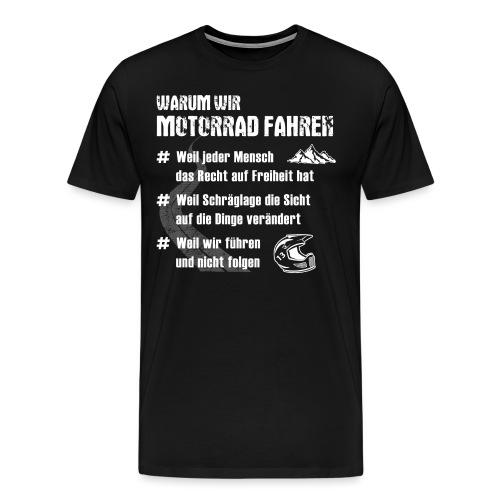 WARUM WIR MOTORRAD FAHREN - Männer Premium T-Shirt