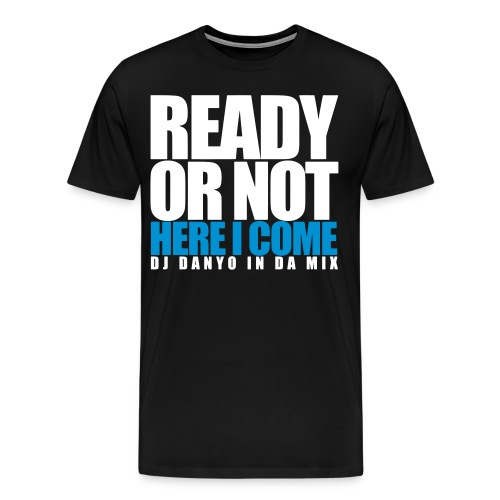 ready A3 - Männer Premium T-Shirt