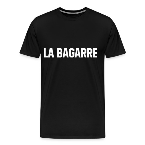 LA BAGARRE - T-shirt Premium Homme