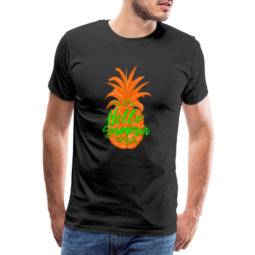 Ananas Sommer Fruchtiges Hallo Sommer Shirt - Männer Premium T-Shirt