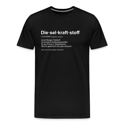 Dieselkraftstoff Definition lustig I Dieselholics - Männer Premium T-Shirt