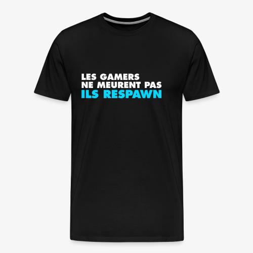 Les gamers ne meurent pas ils respawn - T-shirt Premium Homme