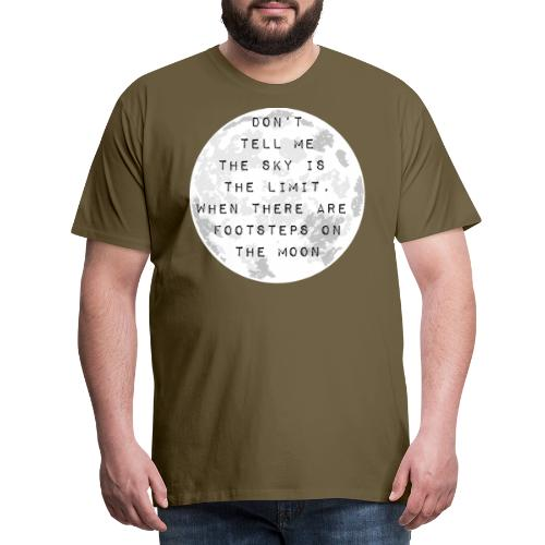 Don't tell me the sky is the limit! - Männer Premium T-Shirt