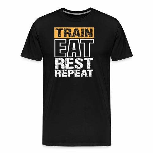 Train, Eat, Rest, Repeat - Training T-Shirt - Männer Premium T-Shirt