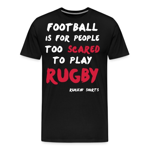 Too Scared To Play Rugby - Men's Premium T-Shirt