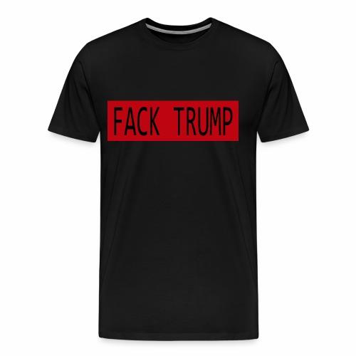 Fack Trump - Camiseta premium hombre