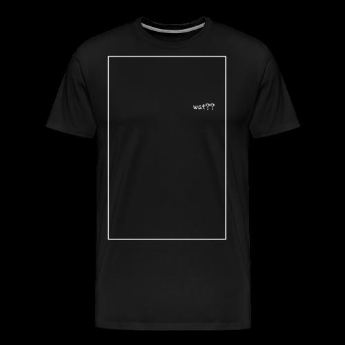 Wat? - Männer Premium T-Shirt
