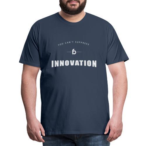 You can't suppress Innovation - Maglietta Premium da uomo
