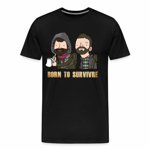 Born to Survivre - T-shirt Premium Homme