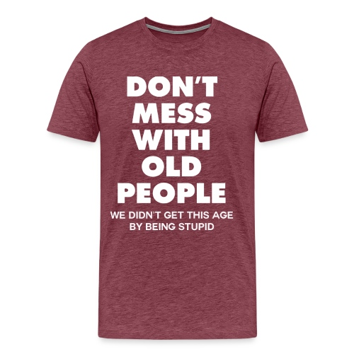Don't mess with old people shirt - Men's Premium T-Shirt