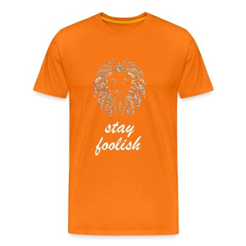 stay foolish t-shirt - Maglietta Premium da uomo