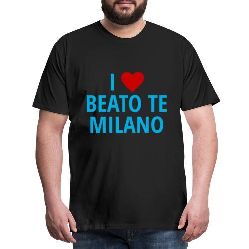 i luv beato te milano - Maglietta Premium da uomo