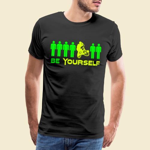 Radball   Be Yourself - Männer Premium T-Shirt