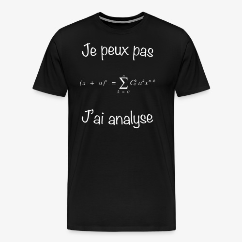 Je peux pas, j'ai analyse - Männer Premium T-Shirt