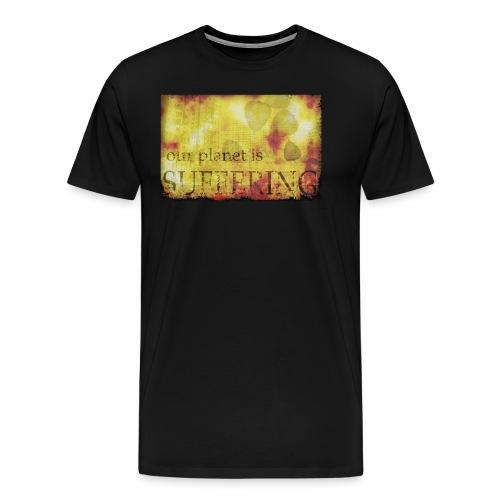 La planète souffre - T-shirt Premium Homme