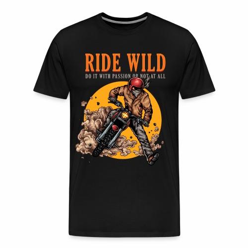 Ride Wild - Männer Premium T-Shirt
