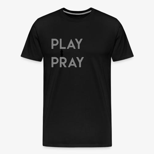 Play Pray - Men's Premium T-Shirt