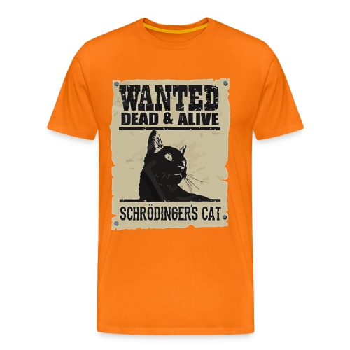 Wanted dead and alive schrodinger's cat - Men's Premium T-Shirt
