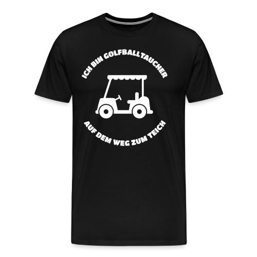 Golfballtaucher Golf Geschenk für Golfer - Männer Premium T-Shirt