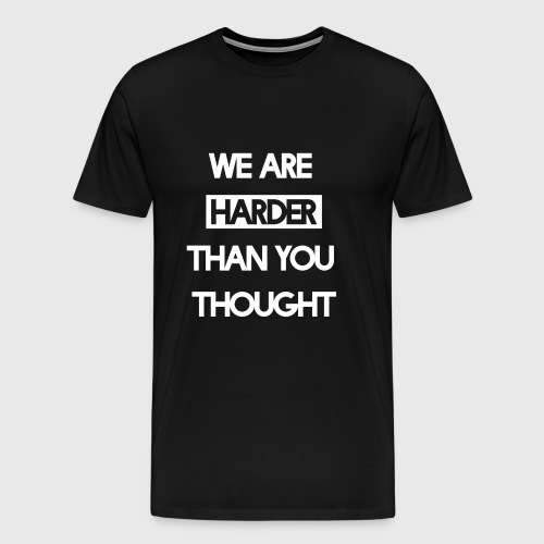 We Are Harder (White) - Männer Premium T-Shirt
