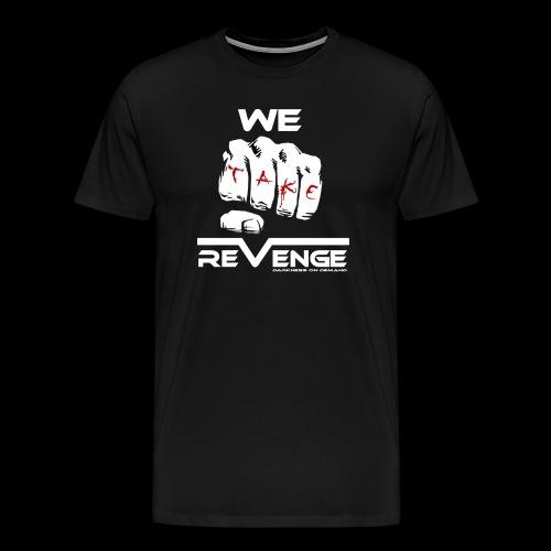 Darkness on Demand - We Take Revenge - Männer Premium T-Shirt