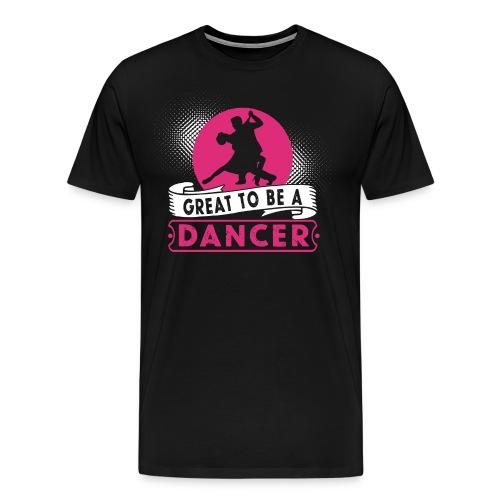 Toller Tänzer Geschenk - Männer Premium T-Shirt