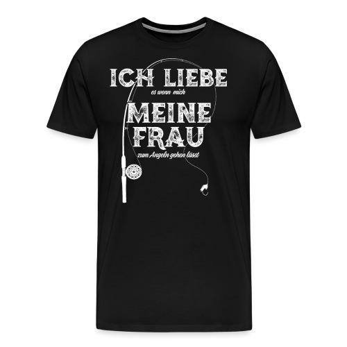 Ich Liebe Meine Frau wenn sie mich angeln lässt - Männer Premium T-Shirt