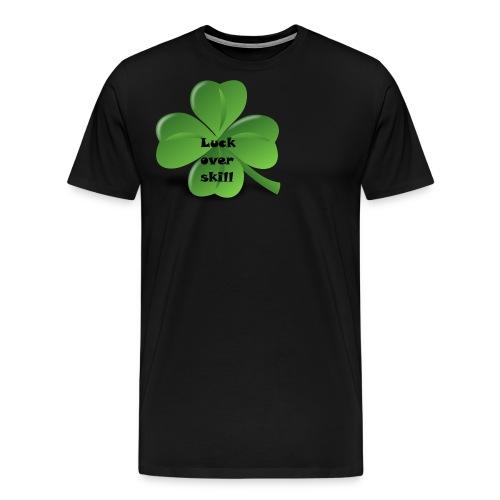 Luck over skill - Premium T-skjorte for menn
