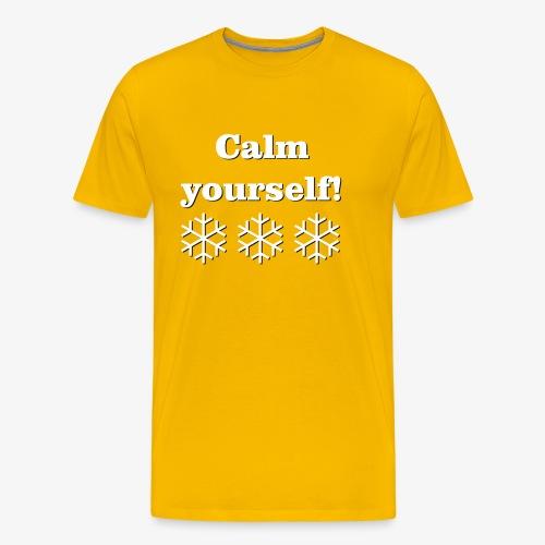 Calm yourself! - Men's Premium T-Shirt