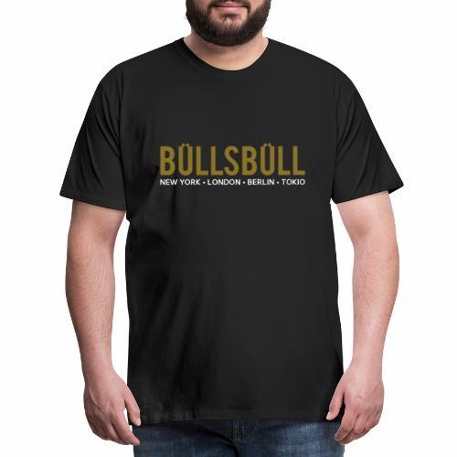 Büllsbüll - Männer Premium T-Shirt
