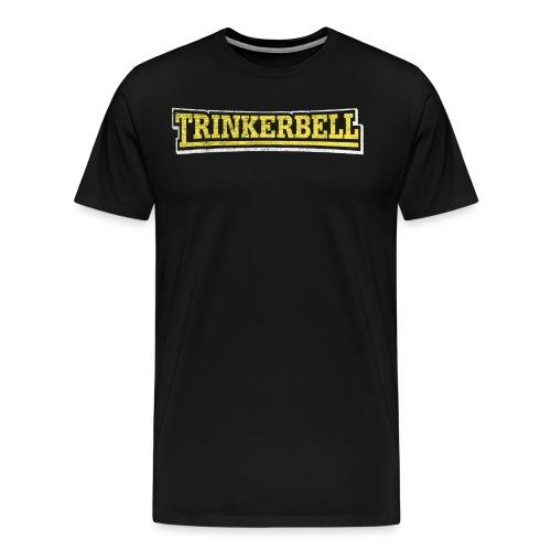 Trinkerbell – lustige Geschenkidee - Männer Premium T-Shirt