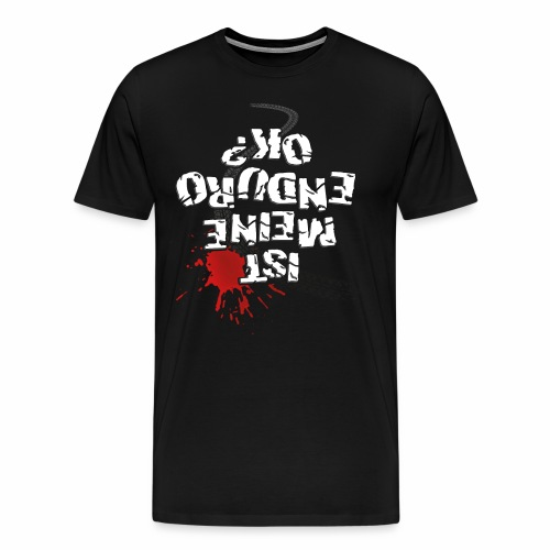 Ist meine Enduro ok? (weißer Text) - Men's Premium T-Shirt